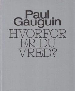 Paul Gauguin hvorfor er du vred katalog Glyptoteket Catalogue