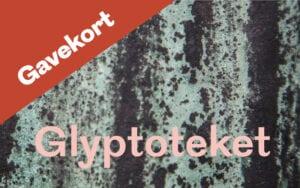 gavekort årskort studerende Glyptoteket